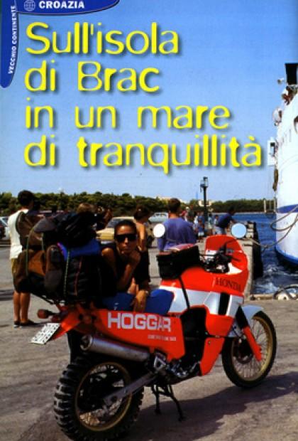 Speciale Turismo In Moto - Sull' isola Di Brac Un Mare Di Tranquillità