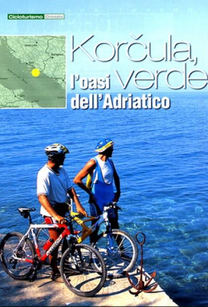 Ciclismo - Korcula,L'oasi Verde Dell'adriatico (Dalmazia)